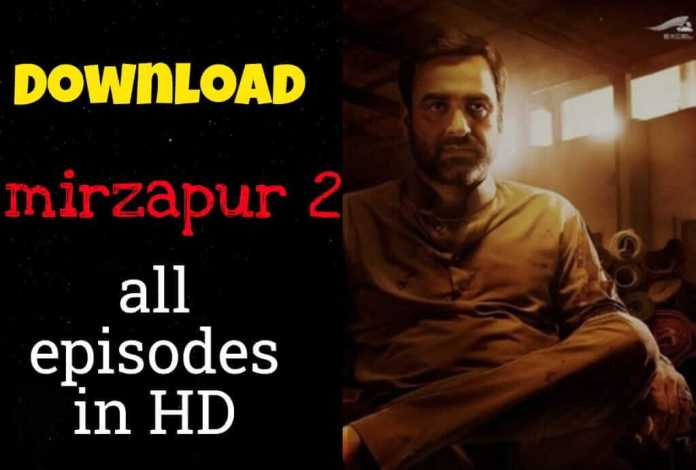 Download mirzapur 2 all eposides download in 480p, 720p