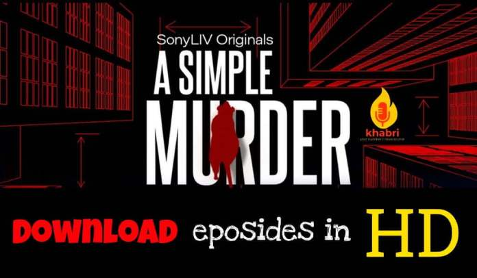 A Simple Murder web-series download in 480p, 720p