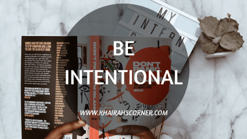 be-intentional-internship-quotes-khairahscorner