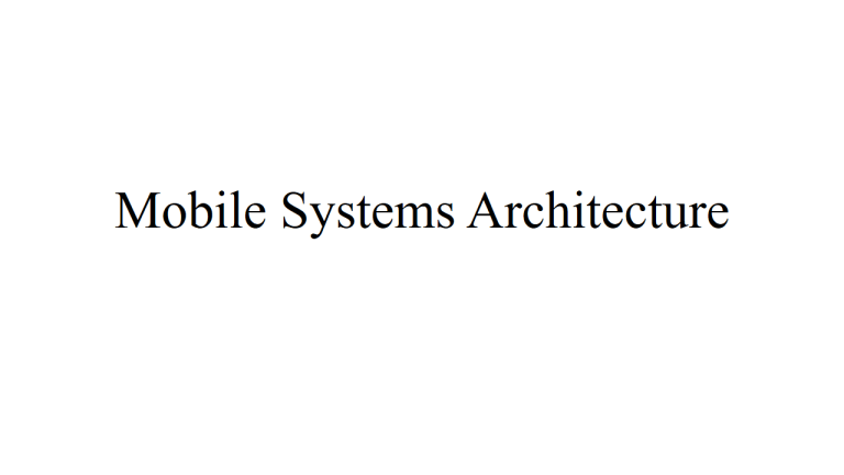mobile systems architecture slide 1