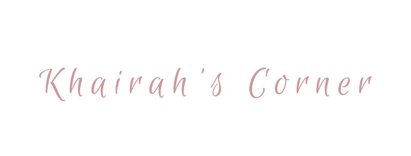 Khairah's Corner