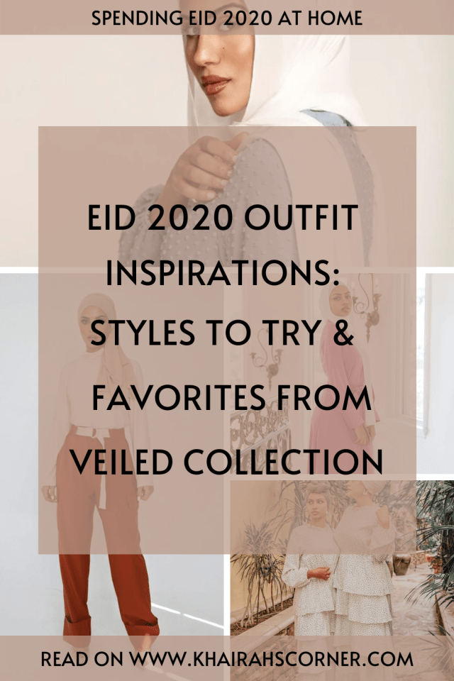 eid 2020 oufit inspiration dresses two pieces jumpauits style inspo veiled collection