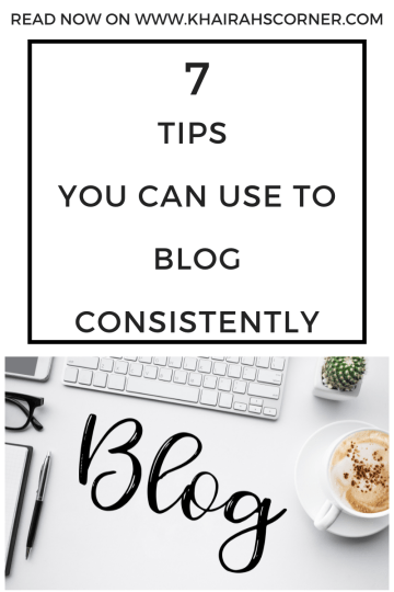 how to write publish more blogposts blog consistently blogging resources blogpost khairahscorner