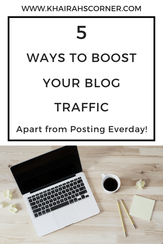 5 ways boost blog traffic views users blogging resources blogpost khairahscorner