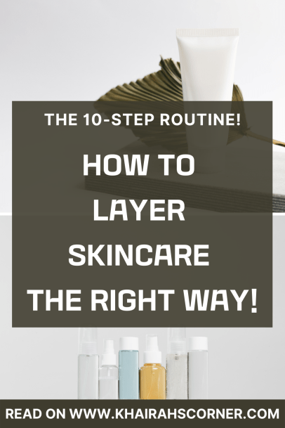 how-to-layer-skincare-products-correctly-pinterest-blog-khairahscorner