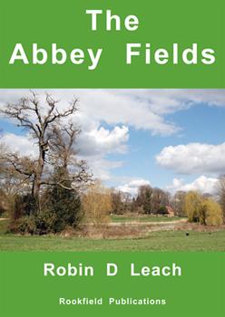 The Abbey Fields by Robin D. Leach