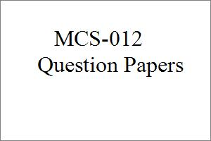MCS-012 Question Papers of Previous Terms