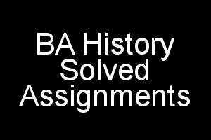 IGNOU BA History EHI Solved Assignments 2018-19 For IGNOU BDP/BA