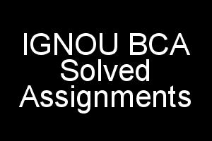 IGNOU BCA Solved Assignments 2018-2019