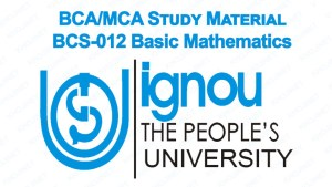 BCS-012 Study Material (Basic Mathematics) For IGNOU BCA/MCA