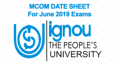 IGNOU MCOM DATE SHEET FOR JUNE 2019 TERM END EXAMS