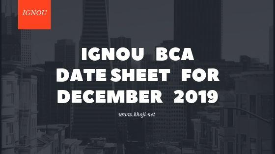 IGNOU BCA Date Sheet For December 2019 Exams