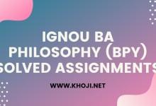 IGNOU BA Philosohpy BPY Solved Assignments