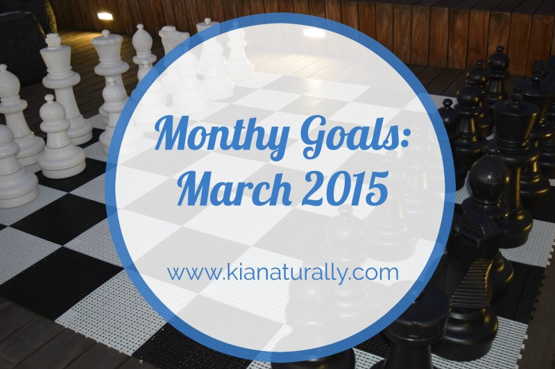 Monthly Goals – March 2015