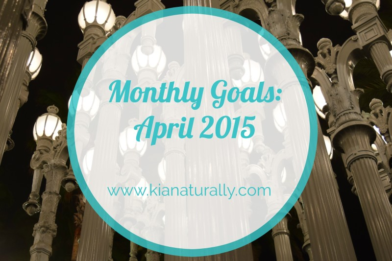 Monthly Goals – April 2015