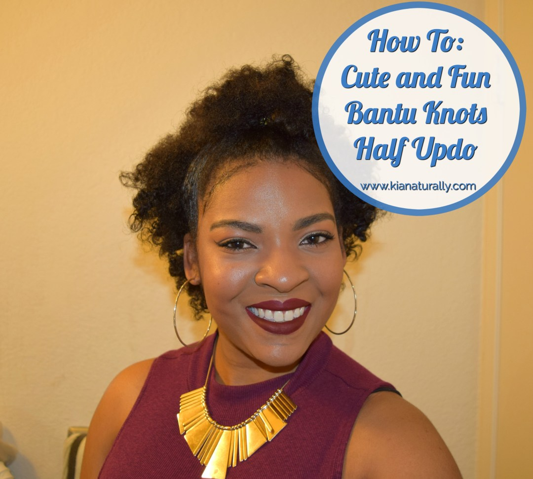 How To: Cute and Fun Bantu Knots Half Updo - www.kianaturally.com