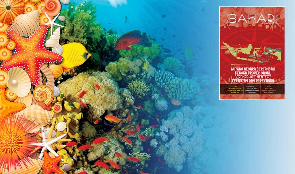 Kabar Bahari: Hutang Negara Bertambah dengan Proyek Gagal COREMAP-CTI Menteri Kelautan dan Perikanan
