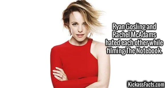2650 Rachel McAdams-Ryan Gosling and Rachel McAdams hated each other while filming The Notebook.