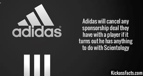 2533 Adidas-Adidas will cancel any sponsorship deal they have with a player if it turns out he has anything to do with Scientology.