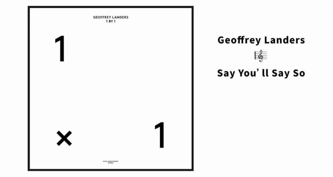 Geoffrey Landers Say You'll Say So
