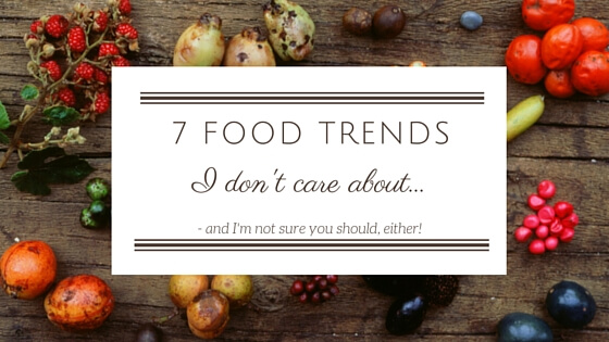7 Food Trends I Don't Care About | Kicking Back the Pebbles