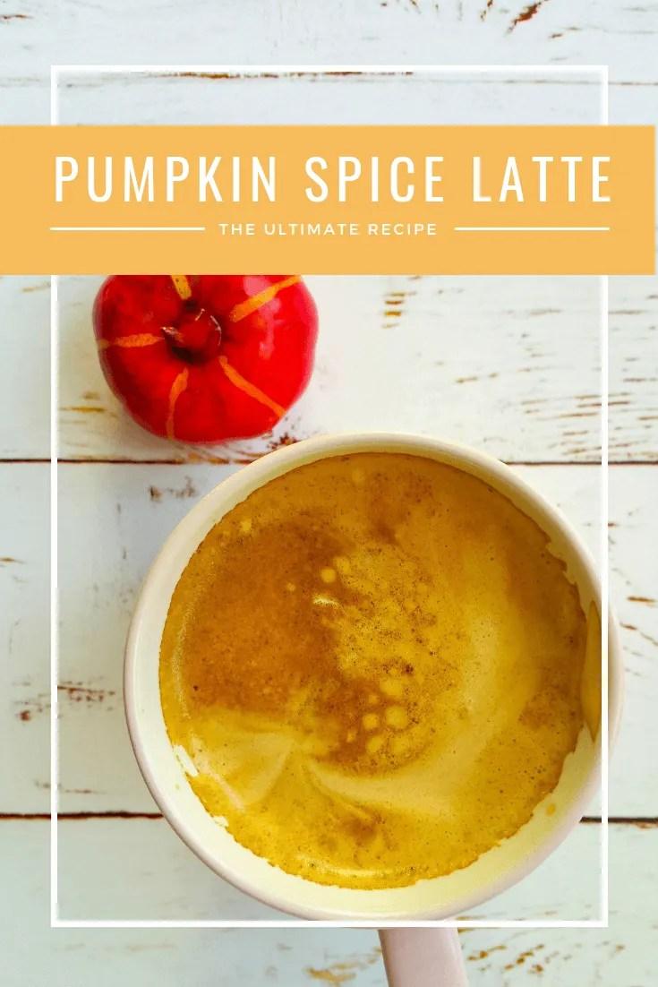 The ultimate Pumpkin Spice Latte recipe | Kicking Back the Pebbles