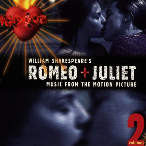 William Shakespeare's Romeo + Juliet- Music from the Motion Picture, Volume 2