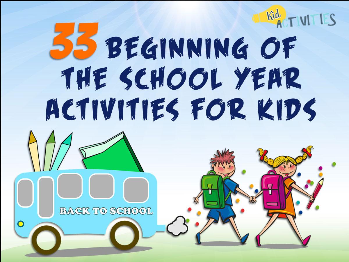 33 Beginning Of The School Year Activities For Kids Preschoolers And Elementary