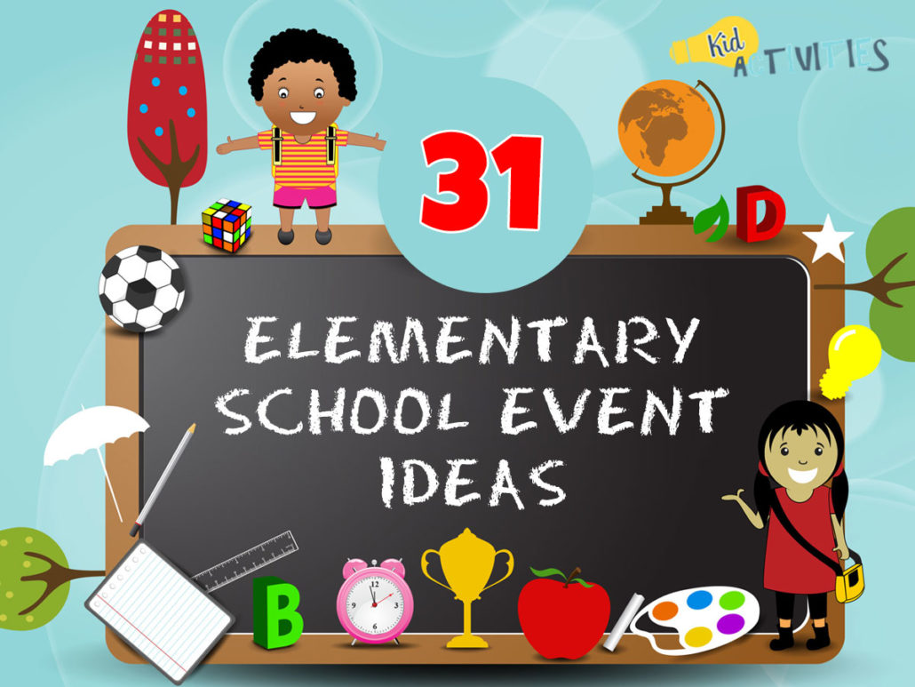 31 Elementary School Event Ideas Family Fun Event Ideas