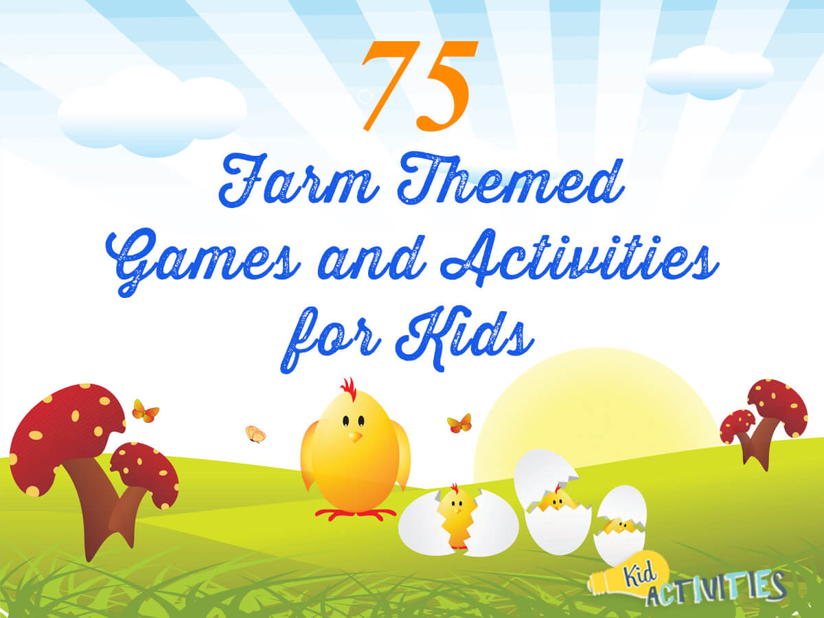 75 Farm Themed Games And Activities For Kids Plus Farm