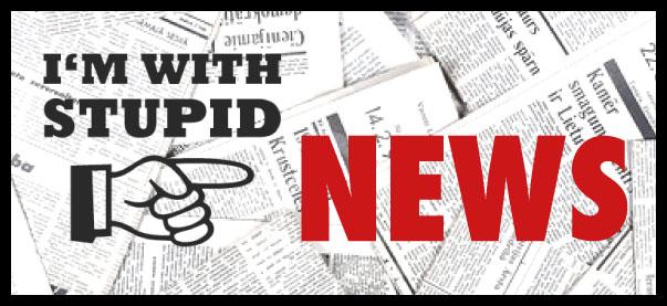 im-with-stupid-news