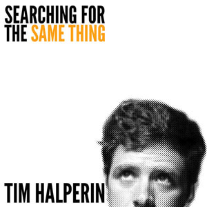 tim-halperin-searching-for-the-same-thing-ep-300x300