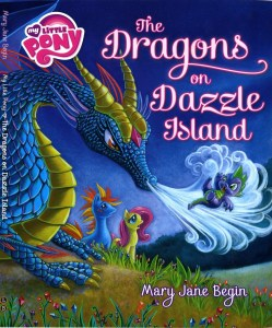 My Little Pony, The Dragons on Dazzle Island by Mary Jane Begin