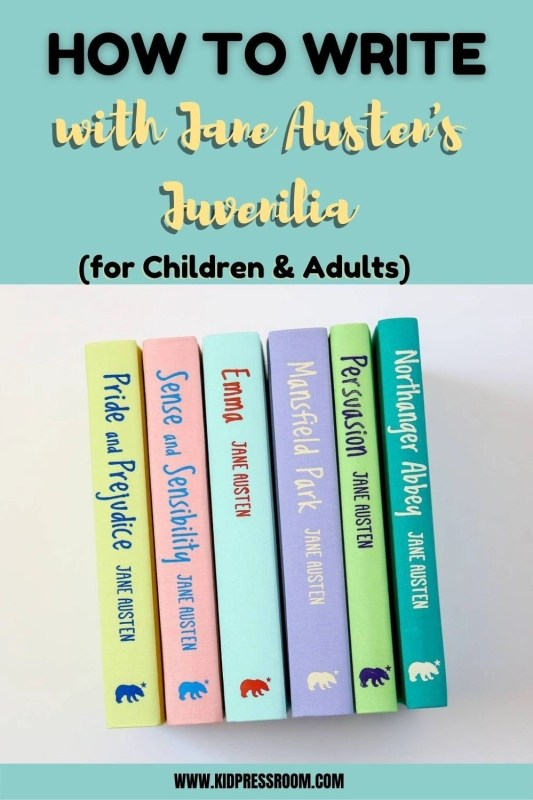 Learning How to Write with Jane Austen's Juvenilia- KIDPRESSROOM