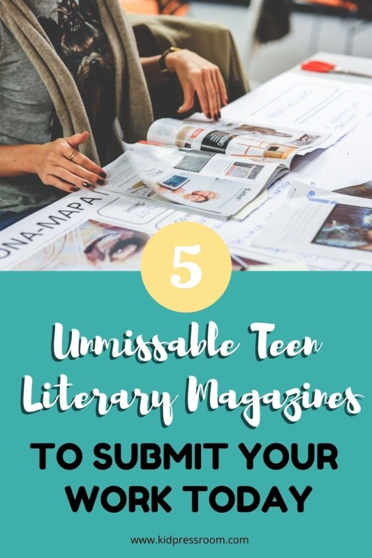 How to Submit Your Work to Teen Literary Magazines Today- KIDPRESSROOM