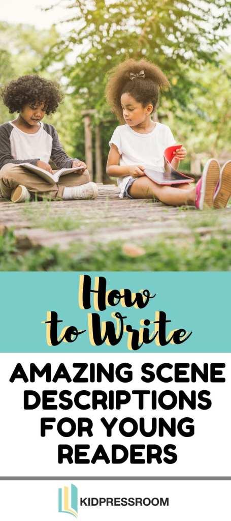 Writing Scenes Descriptions for Young Readers - KIDPRESSROOM