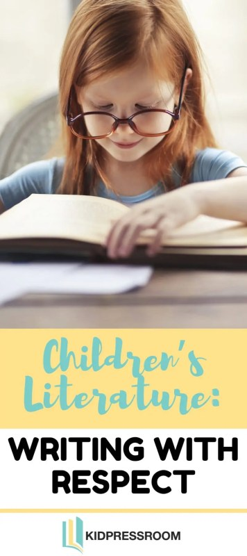 How to Write with Respect in Children's Literature - KIDPRESSROOM