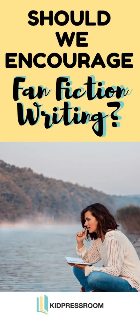 The Pros and Cons of Fan Fiction Writing - KIDPRESSROOM