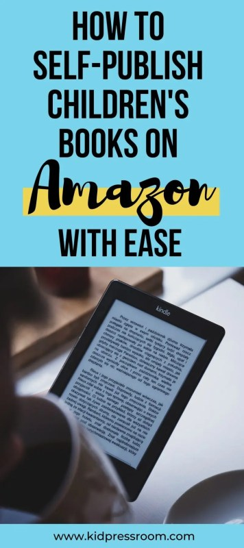 Learn to Self-Publish on Amazon with Ease in this Tutorial - KIDPRESSROOM