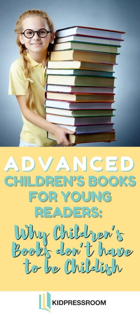 Thoughts on Advanced Children's Books for Youngsters - KIDPRESSROOM