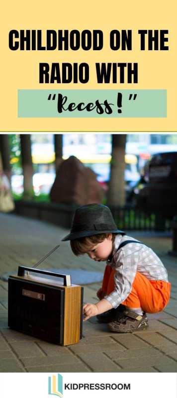 Children's Literature Radio Program with Recess!- KIDPRESSROOM