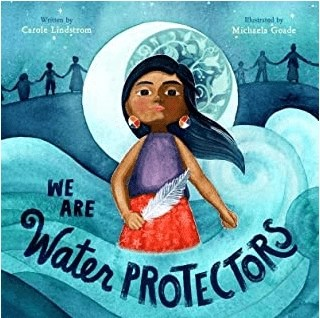 Childrens Books Featuring Native American Characters We are Water Protectors by Carole Lindstrom