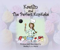 Kaetlin and the Perfect Kupkake