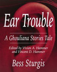 Ear Trouble -A Ghouliana Stories Tale