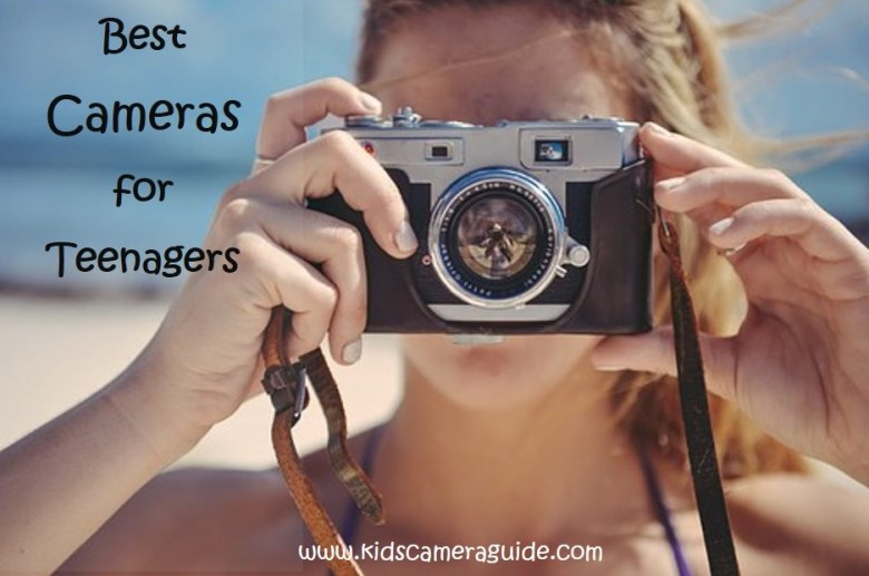 best teenager camera