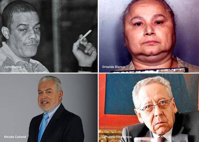 Jairo Varela, Griselda Blanco, Moisés Cadavid, Fernando Hinestrosa