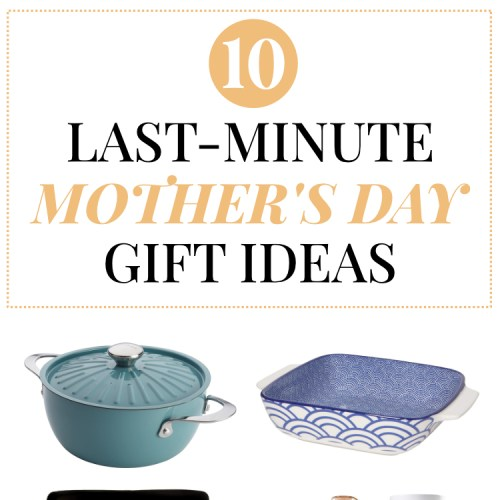 10 Last-Minute Mother's Day Kitchen Gifts