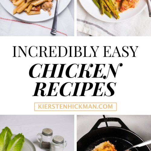 My Favorite Easy Chicken Recipes