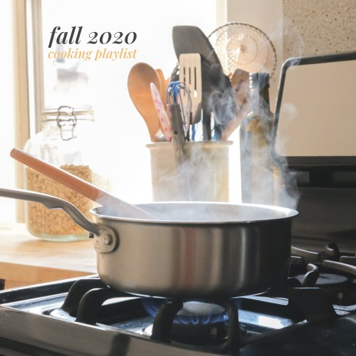 My Cooking Playlist for Fall 2020