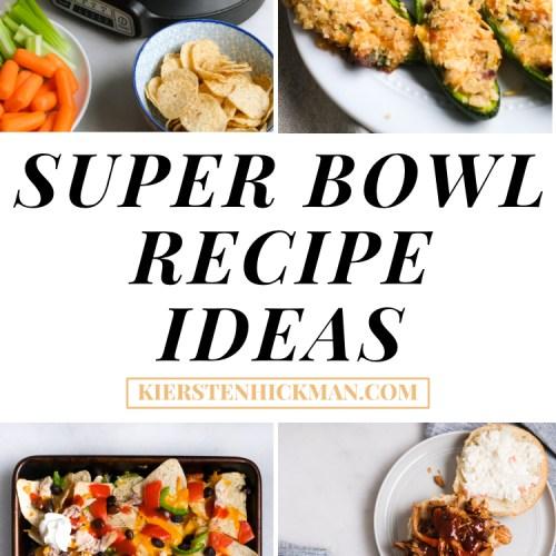22 Super Bowl Recipe Ideas